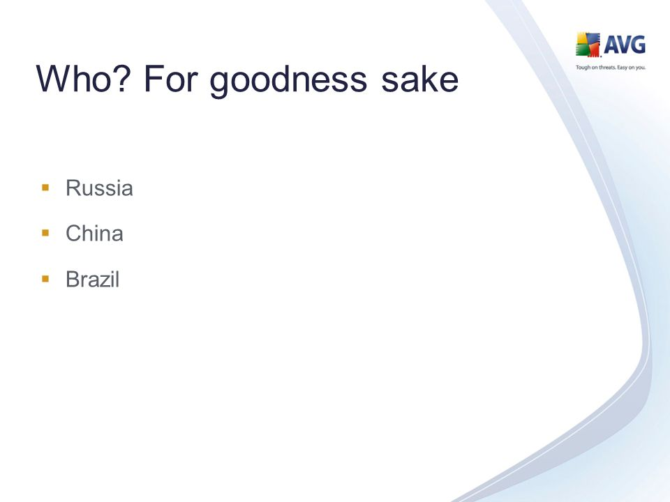 Who For goodness sake Russia China Brazil