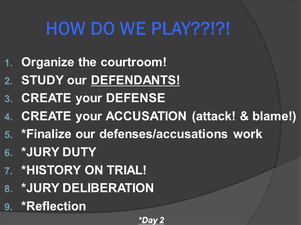 HOW DO WE PLAY ! . 1. Organize the courtroom. 2.