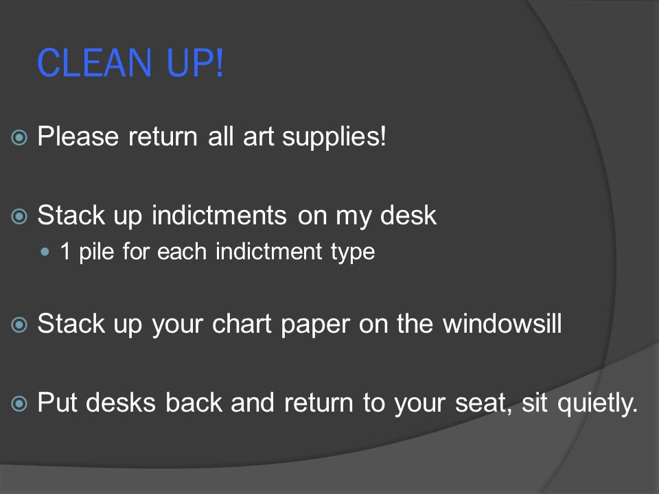 CLEAN UP. Please return all art supplies.