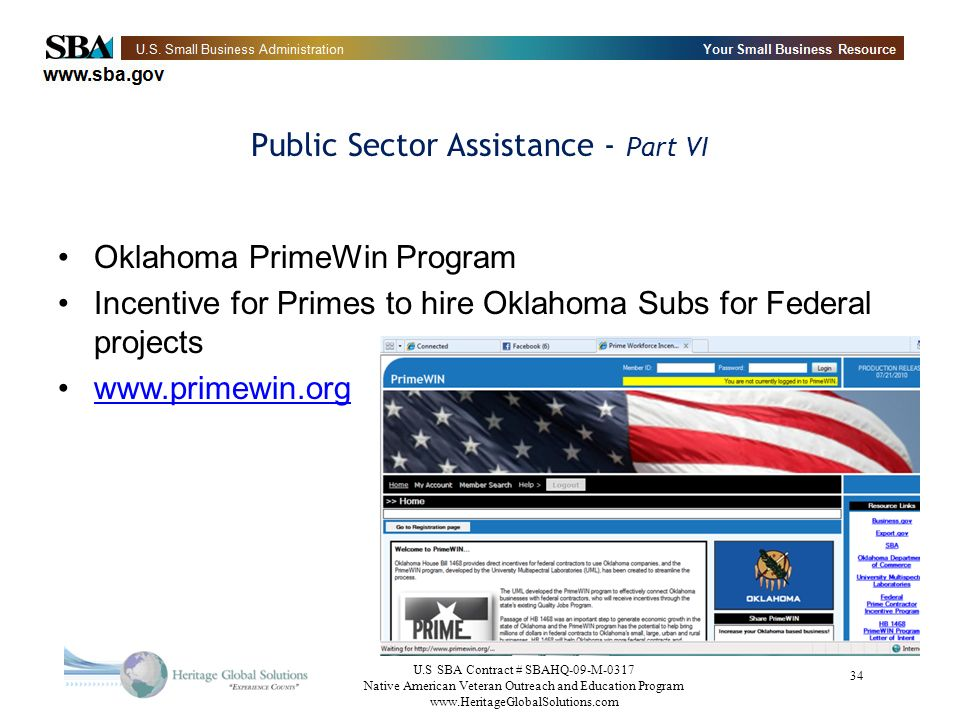 U.S SBA Contract # SBAHQ-09-M-0317 Native American Veteran Outreach and Education Program   34 Public Sector Assistance - Part VI Oklahoma PrimeWin Program Incentive for Primes to hire Oklahoma Subs for Federal projects