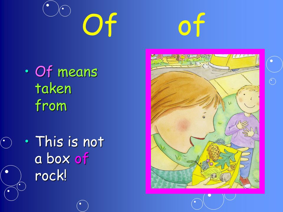 Of of Of means taken fromOf means taken from This is not a box of rock!This is not a box of rock!