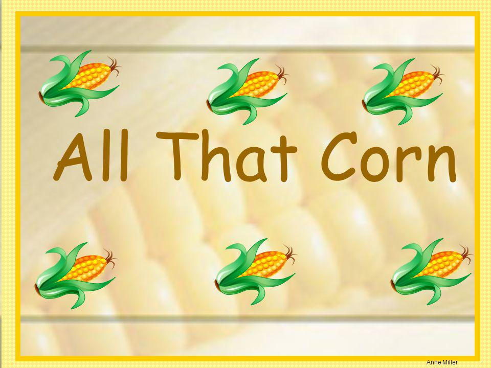 Anne Miller All That Corn