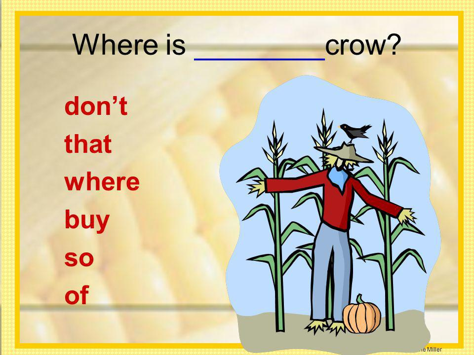 Where is ________crow? dont that where buy so of
