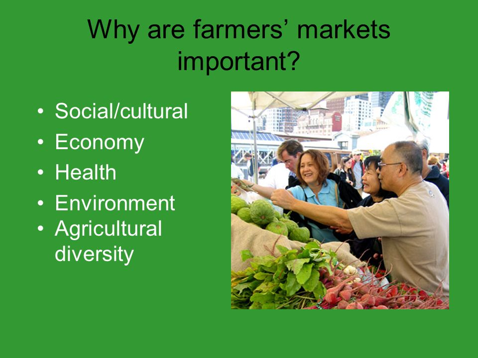 Why are farmers markets important.