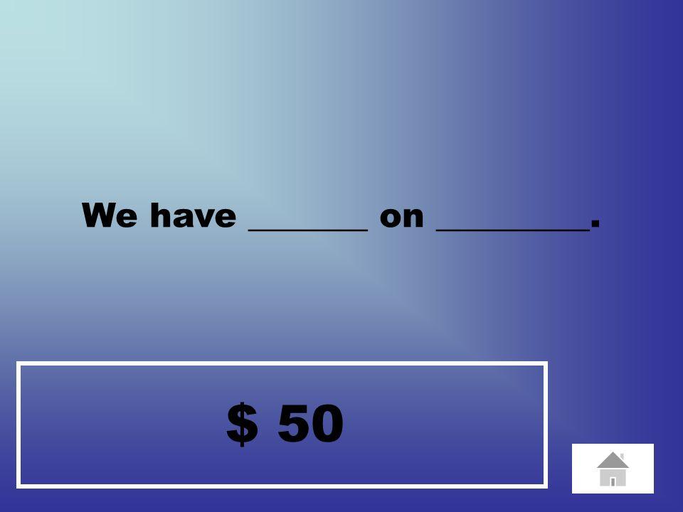 $ 50 I play ______________.
