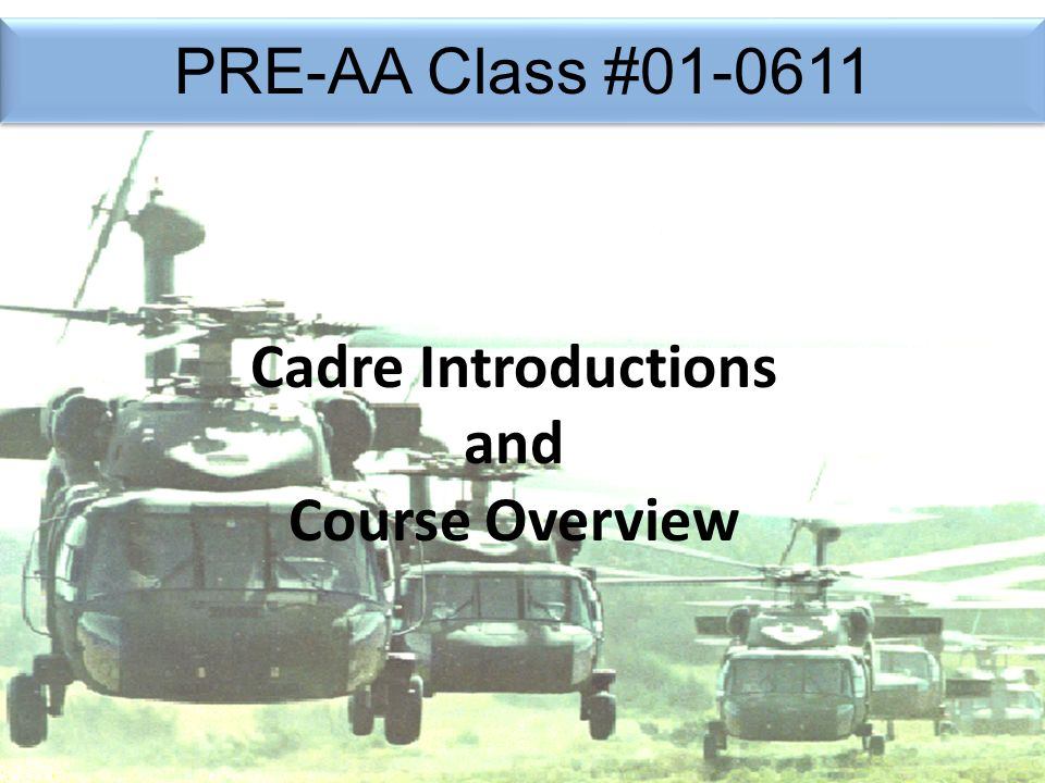 PRE-AA Class #01-0611 1 Cadre Introductions and Course Overview