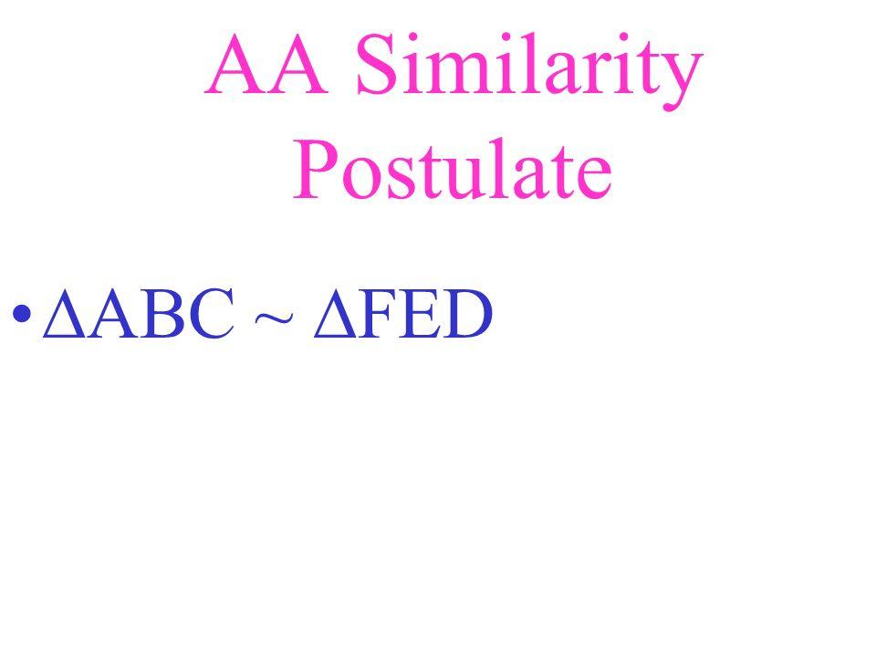 AA Similarity Postulate A B C D E F