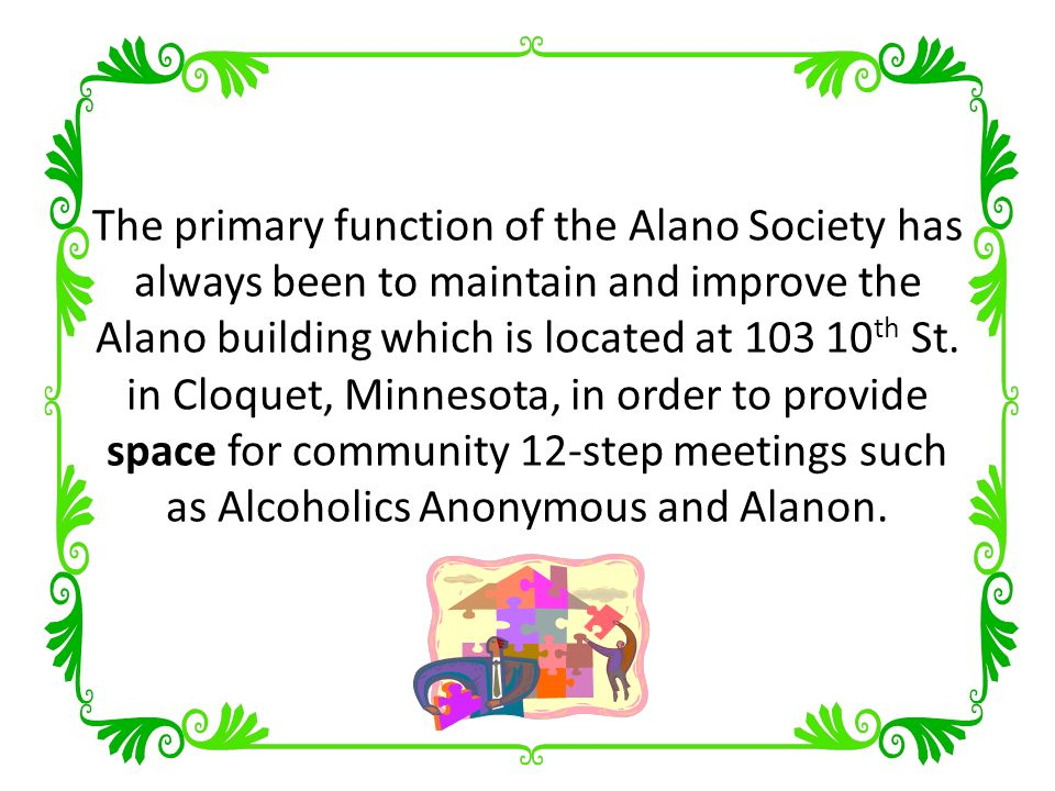The Alano Club became a reality in 1974 when non-profit status was achieved.