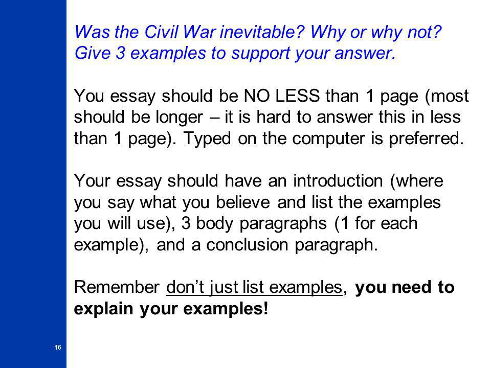 essays on why the civil war was inevitable was the civil war inevitable essays and was the civil war inevitable in order to understand why the civil war came about one must first