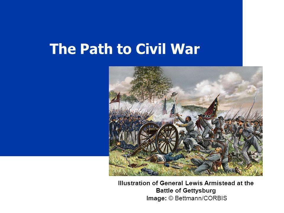 The Path to Civil War Illustration of General Lewis Armistead at the Battle of Gettysburg Image: © Bettmann/CORBIS