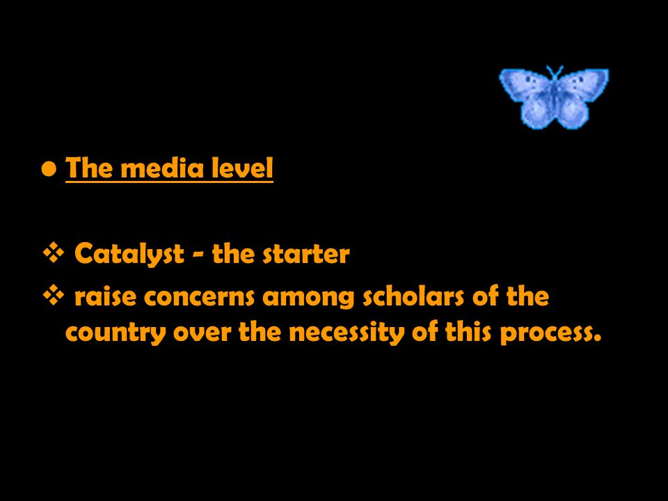 The media level Catalyst - the starter raise concerns among scholars of the country over the necessity of this process.
