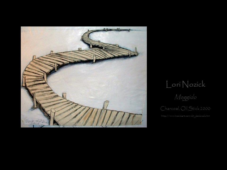 Lori Nozick Meggido Charcoal, Oil Stick 2000 http://www.lnozickart.com/d3_dockwalk.htm
