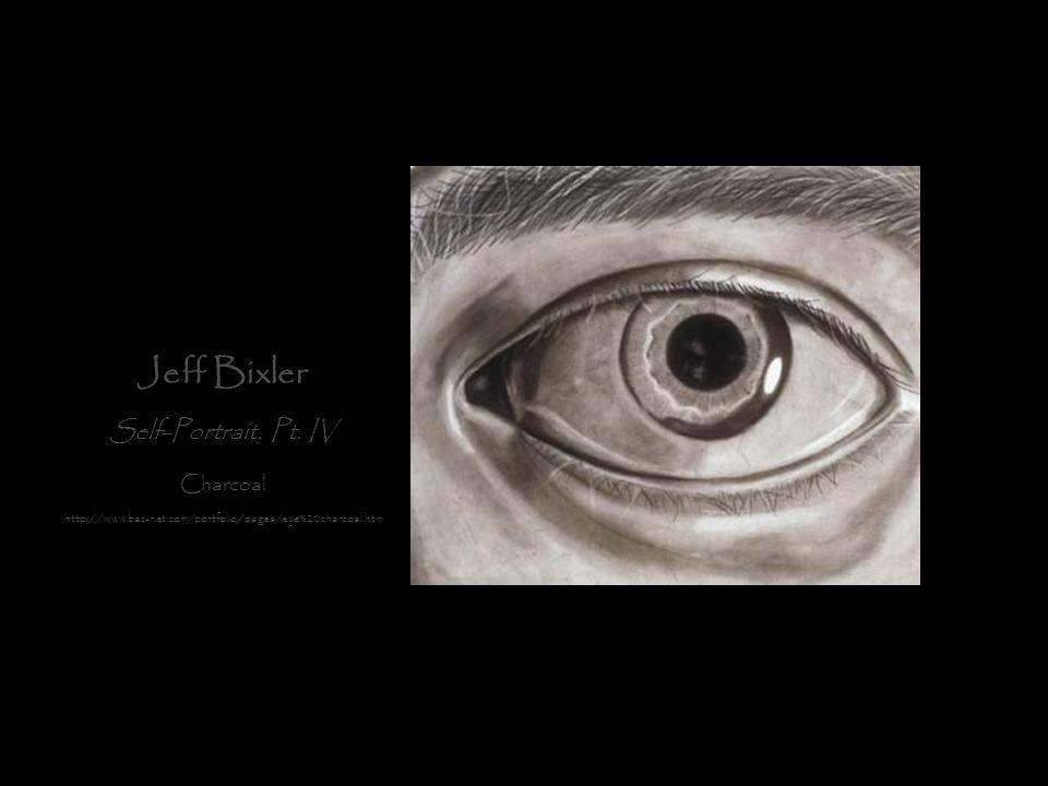 Jeff Bixler Self-Portrait, Pt. IV Charcoal http://www.baz-net.com/portfolio/pages/eye%20charcoal.htm