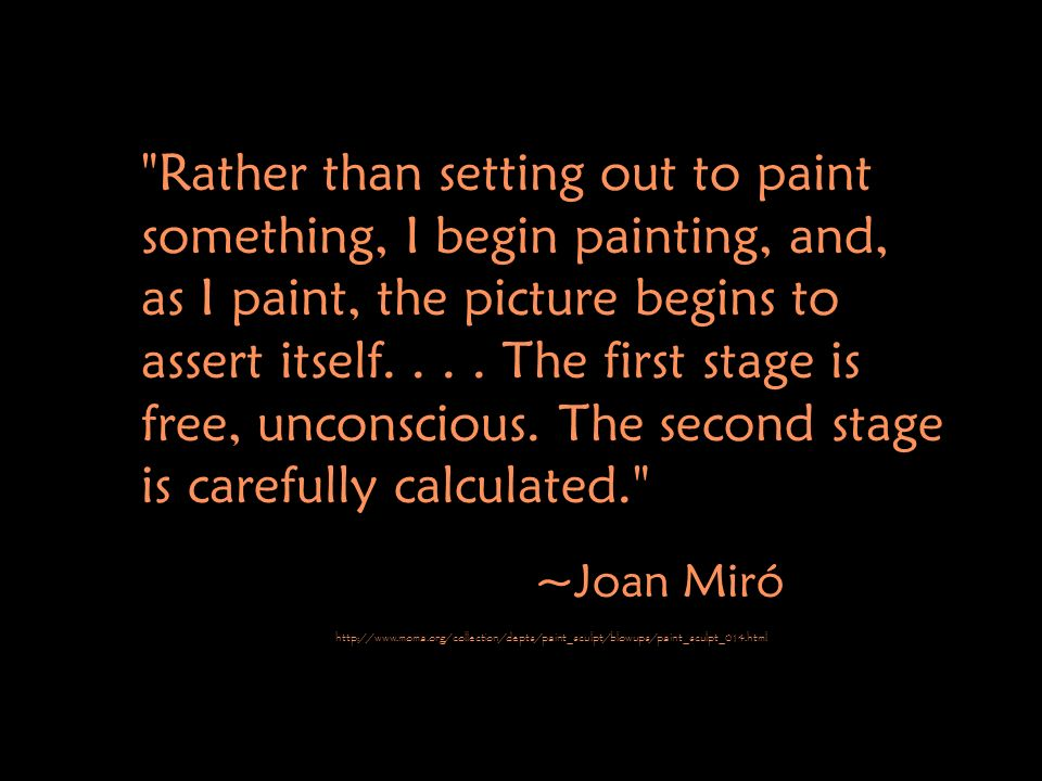 Rather than setting out to paint something, I begin painting, and, as I paint, the picture begins to assert itself....