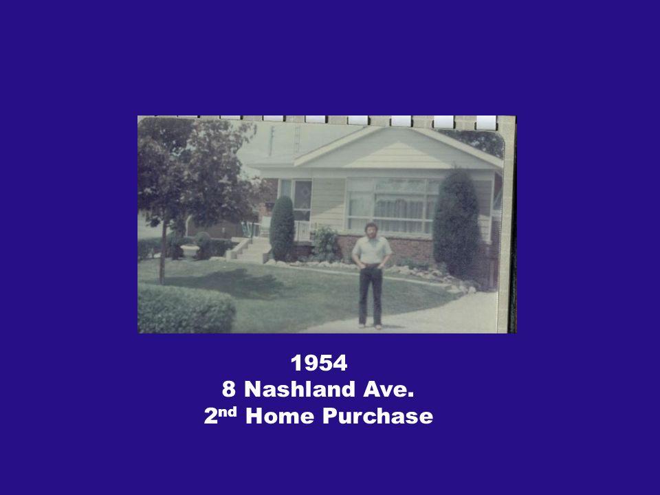 1954 8 Nashland Ave. 2 nd Home Purchase