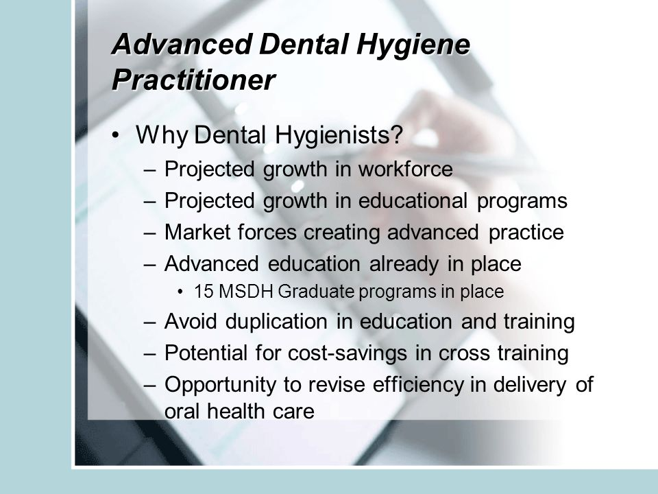 Advanced Dental Hygiene Practitioner Why Dental Hygienists.