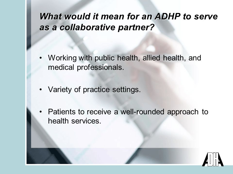 What would it mean for an ADHP to serve as a collaborative partner.