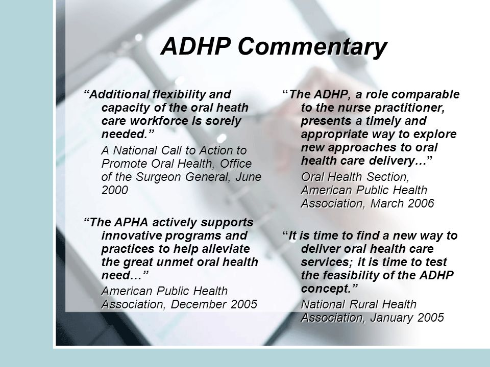 ADHP Commentary Additional flexibility and capacity of the oral heath care workforce is sorely needed.