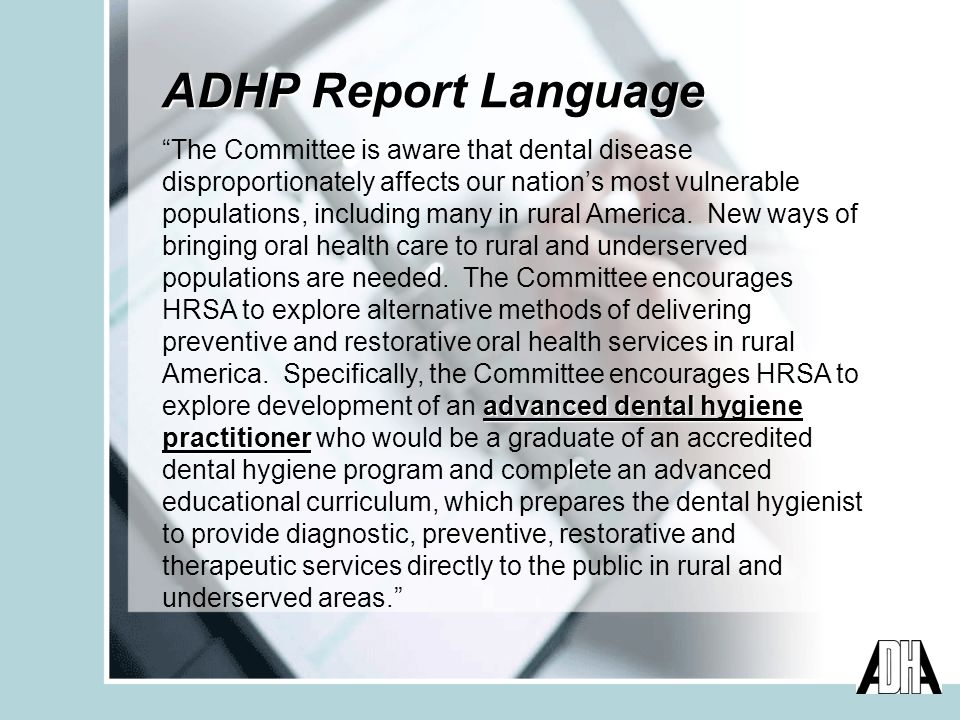 advanced dental hygiene practitioner The Committee is aware that dental disease disproportionately affects our nations most vulnerable populations, including many in rural America.