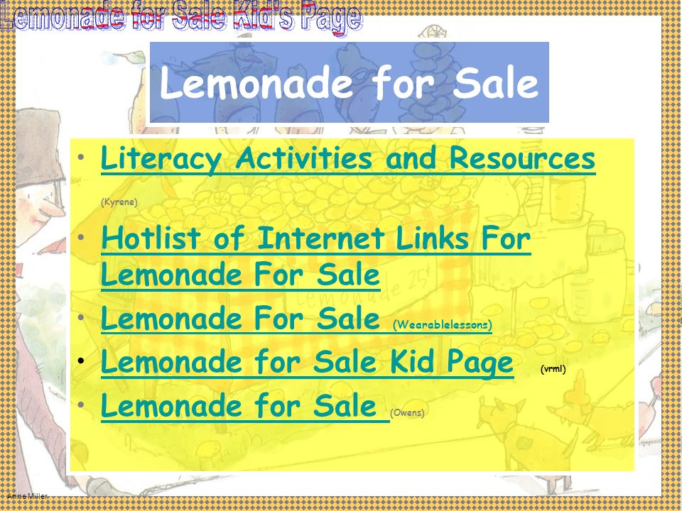 Anne Miller Lemonade for Sale Literacy Activities and Resources (Kyrene)Literacy Activities and Resources Hotlist of Internet Links For Lemonade For S