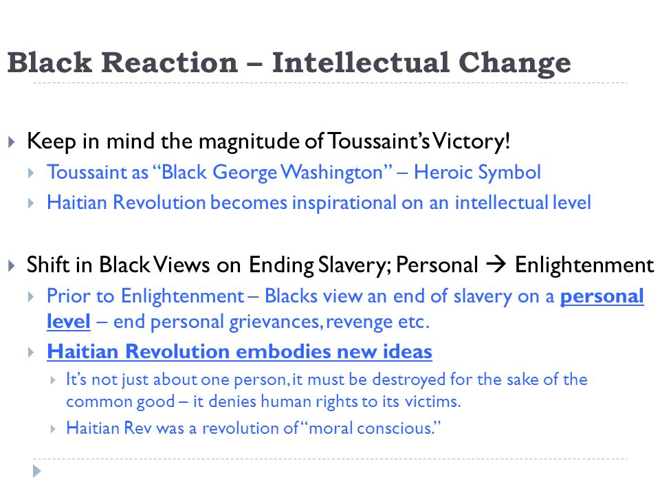 Black Reaction – Intellectual Change Keep in mind the magnitude of Toussaints Victory.
