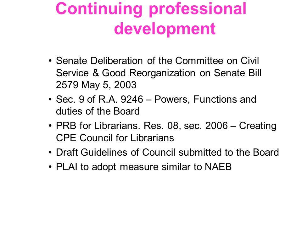Continuing professional development Senate Deliberation of the Committee on Civil Service & Good Reorganization on Senate Bill 2579 May 5, 2003 Sec. 9