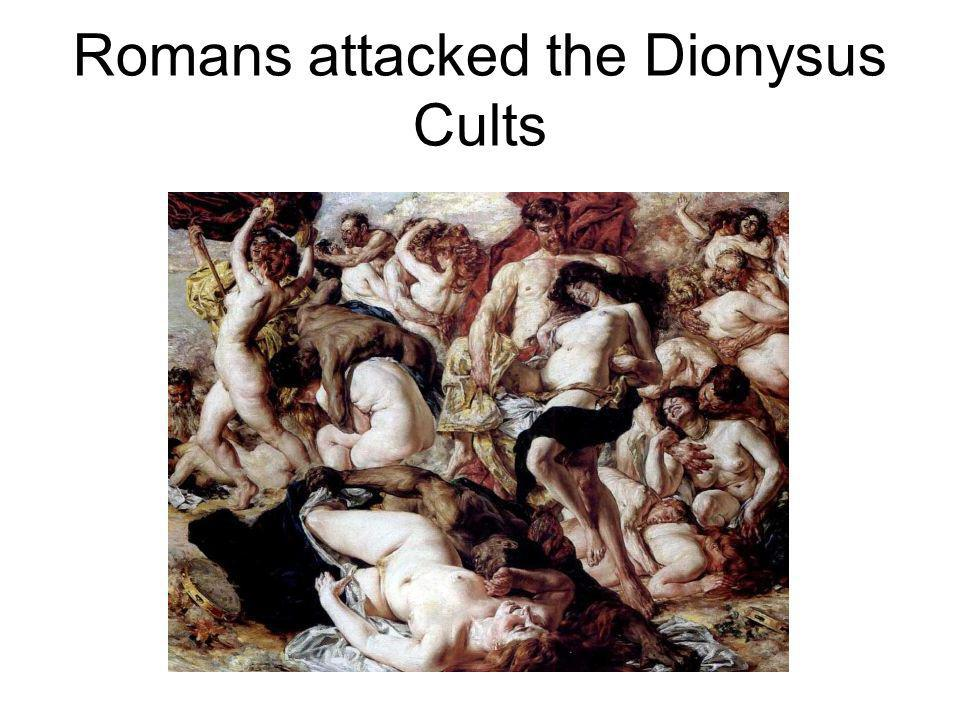 Romans attacked the Dionysus Cults