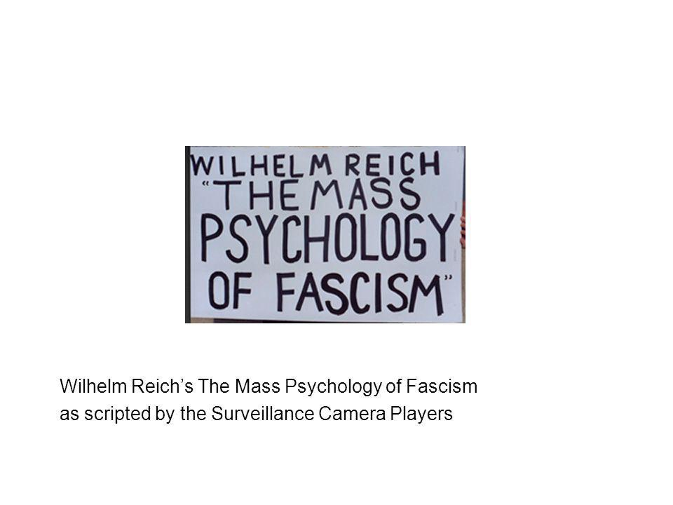 Wilhelm Reichs The Mass Psychology of Fascism as scripted by the Surveillance Camera Players