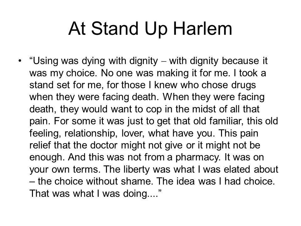At Stand Up Harlem Using was dying with dignity with dignity because it was my choice.