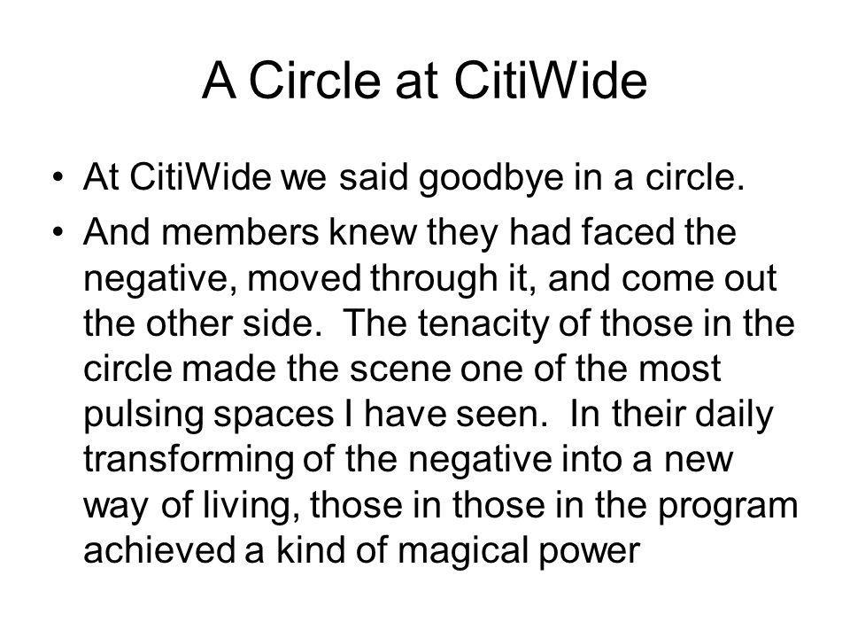 A Circle at CitiWide At CitiWide we said goodbye in a circle.