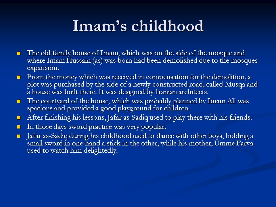 Imams education Imams grandfather had written a number of books mentioned by Ibn Nadim in his book, Al- Fehrist.