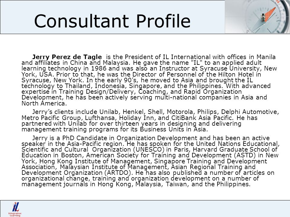Consultant Profile Jerry Perez de Tagle is the President of IL International with offices in Manila and affiliates in China and Malaysia. He gave the