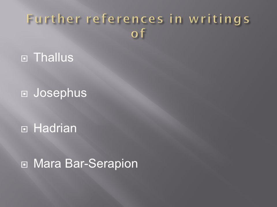 Thallus Josephus Hadrian Mara Bar-Serapion