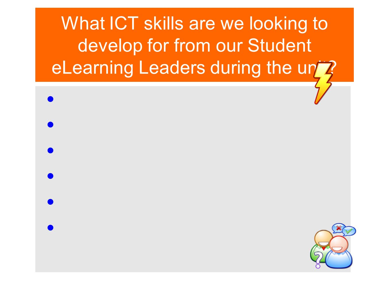 What ICT skills are we looking to develop for from our Student eLearning Leaders during the unit?