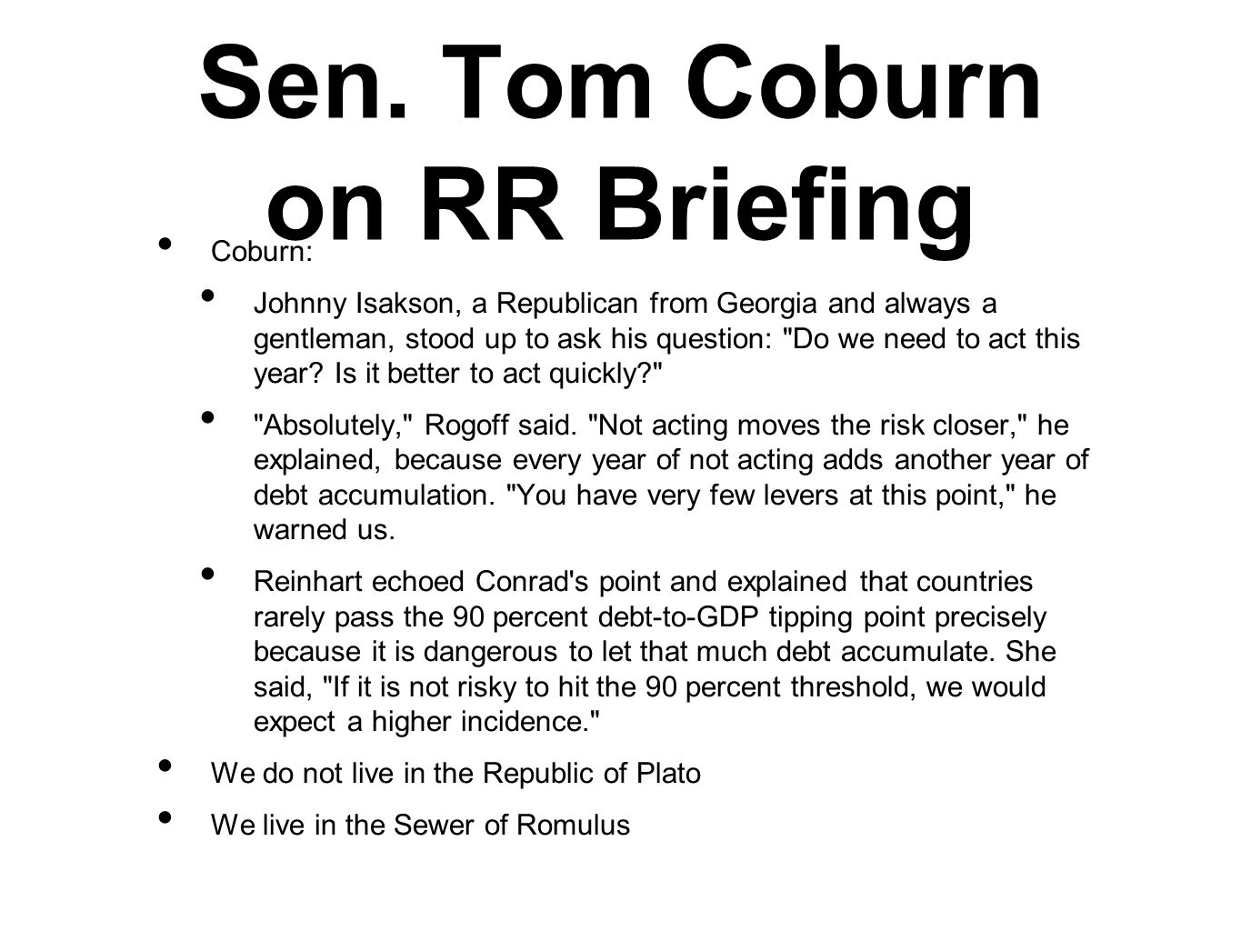 Sen. Tom Coburn on RR Briefing Coburn: Johnny Isakson, a Republican from Georgia and always a gentleman, stood up to ask his question: