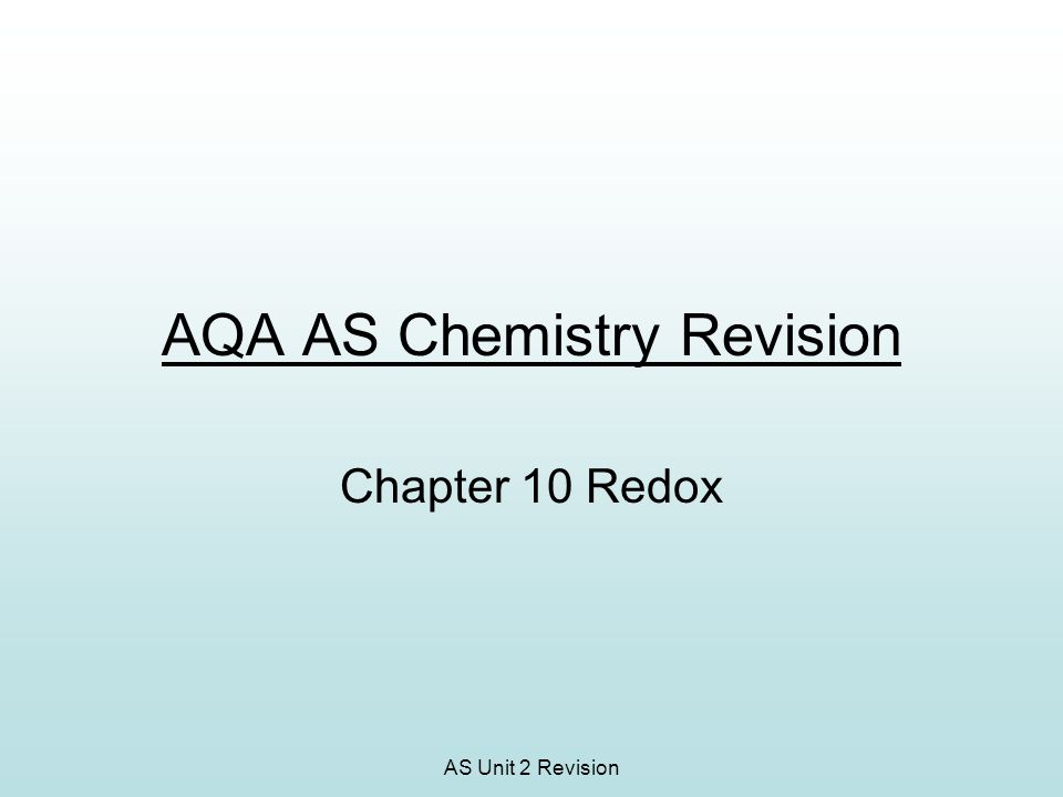 AS Unit 2 Revision AQA AS Chemistry Revision Chapter 10 Redox