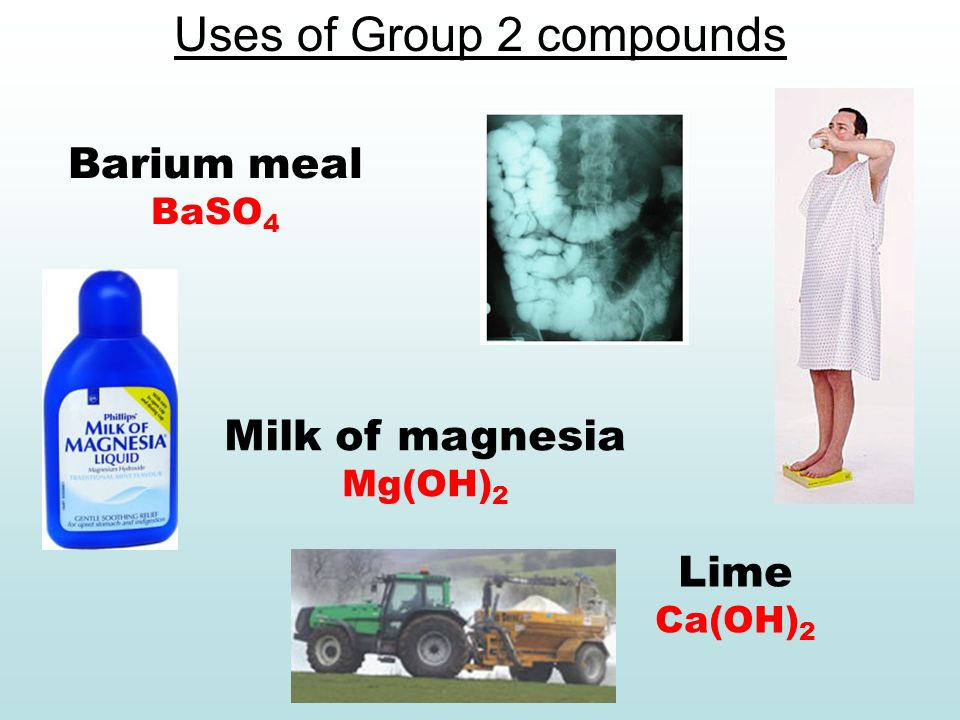 AS Unit 2 Revision Uses of Group 2 compounds Barium meal BaSO 4 Milk of magnesia Mg(OH) 2 Lime Ca(OH) 2