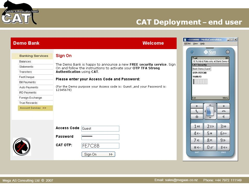 Phone: +44 7972 111149 Email: sales@megaas.co.nz Mega AS Consulting Ltd © 2007 FE7C8B CAT Deployment – end user