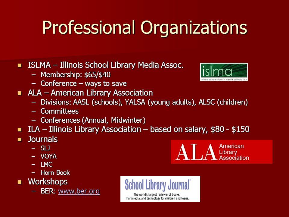 Professional Organizations ISLMA – Illinois School Library Media Assoc.