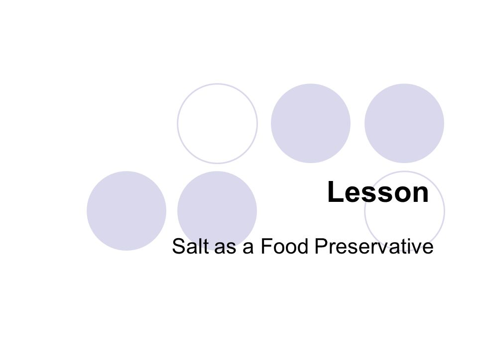 Lesson Salt as a Food Preservative