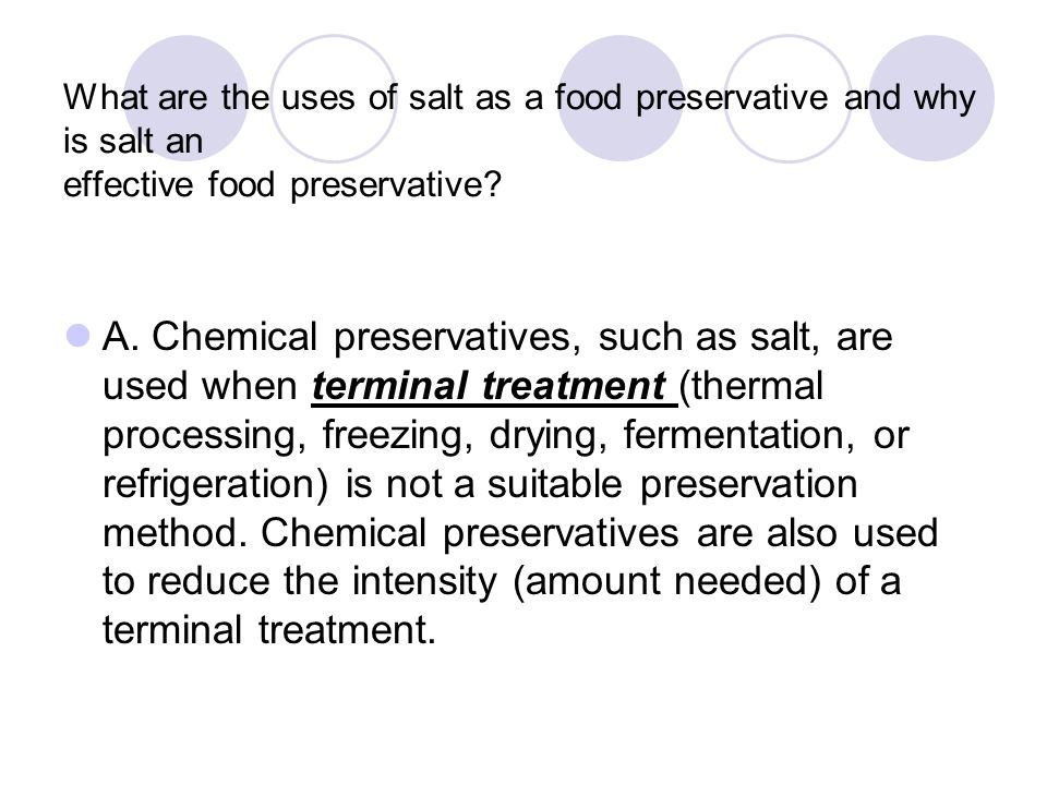 What are the uses of salt as a food preservative and why is salt an effective food preservative.