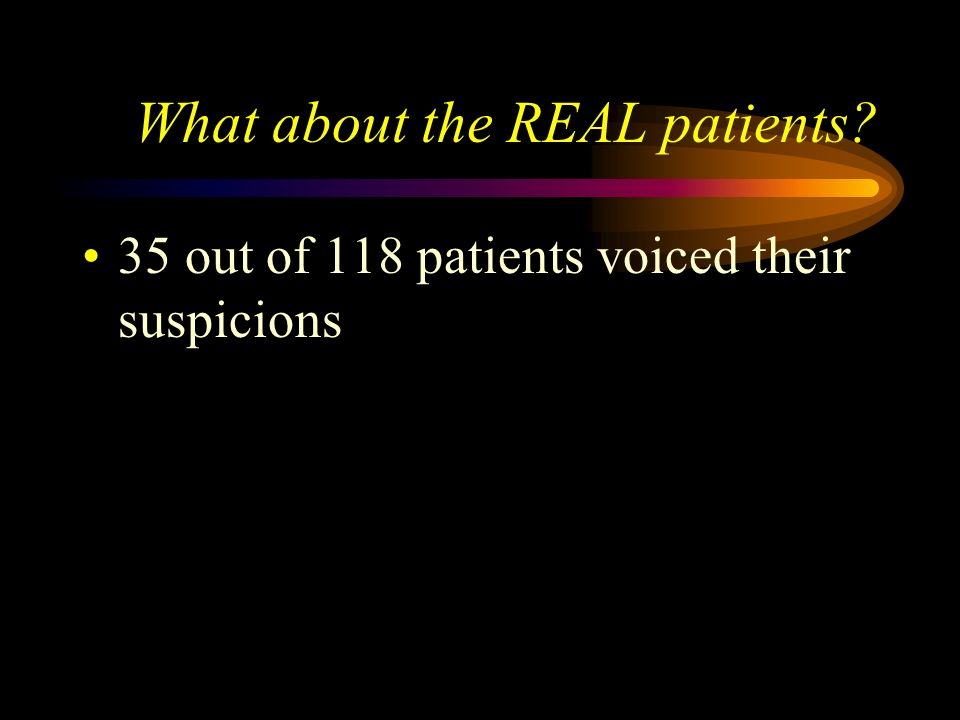 Perhaps they behaved abnormally Pseudo-patients visitors detected No serious behavioural consequences DID ANYONE SUSPECT?