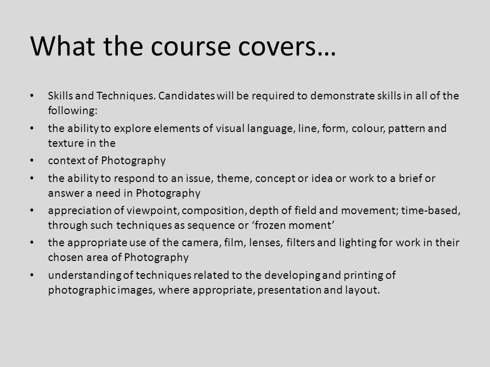 What the course covers… Skills and Techniques.