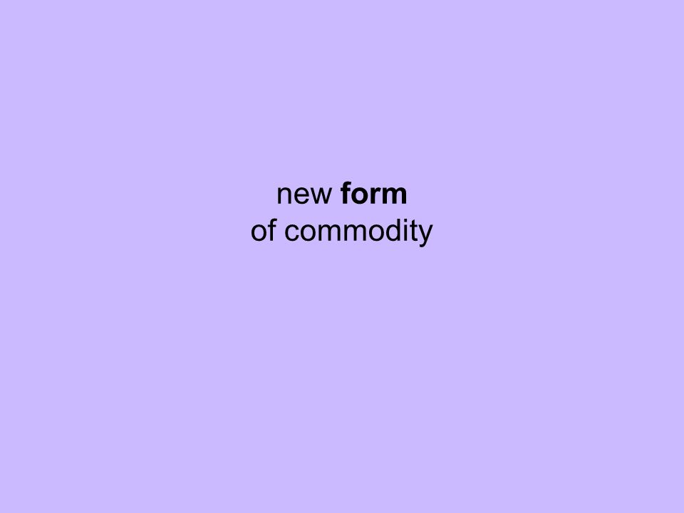 new form of commodity