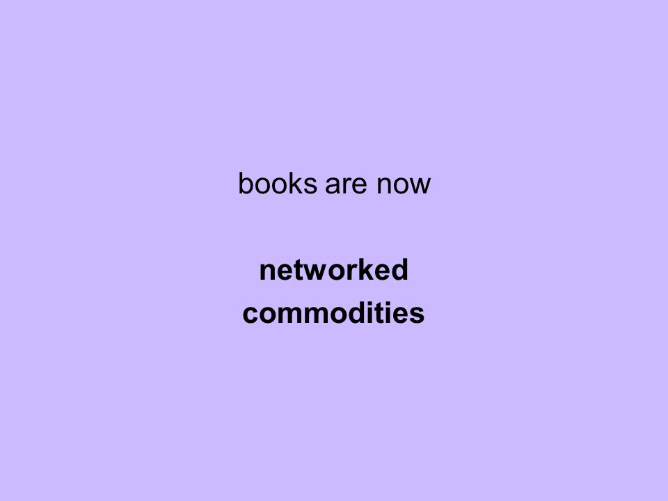 books are now networked commodities