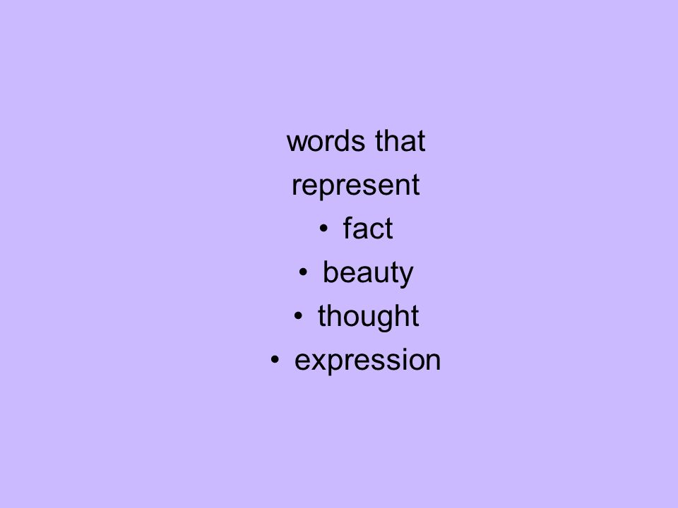 words that represent fact beauty thought expression