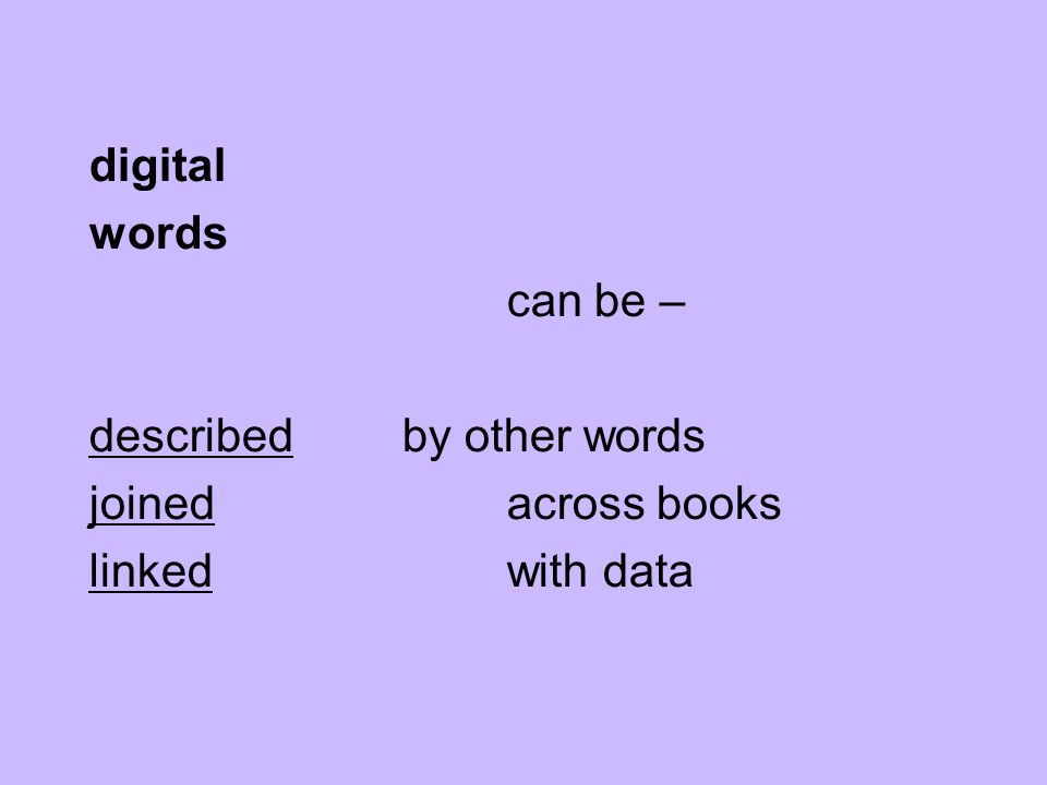 digital words can be – describedby other words joinedacross books linked with data