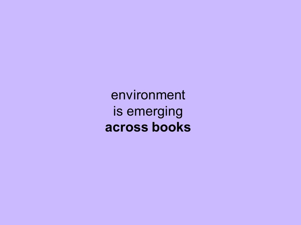 environment is emerging across books