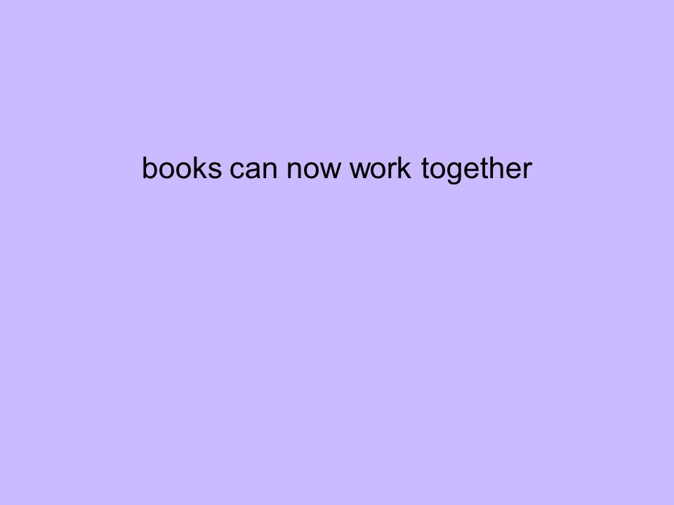 books can now work together