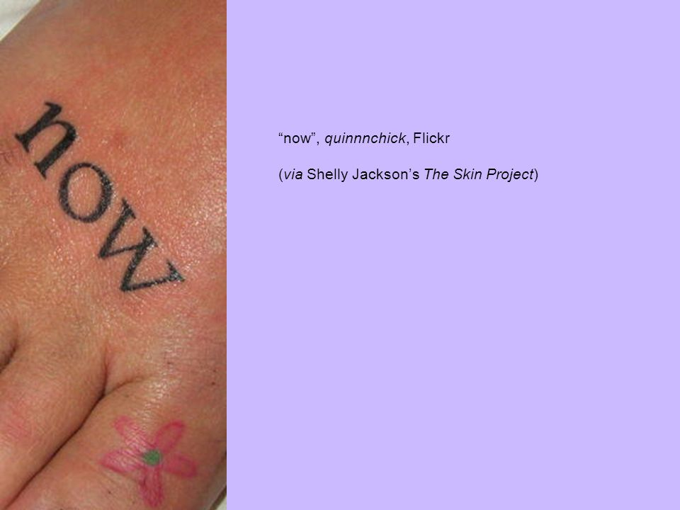 now, quinnnchick, Flickr (via Shelly Jacksons The Skin Project)